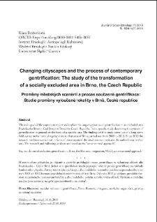 Changing cityscapes and the process of contemporary gentrification: The study of the transformation of a socially excluded area in Brno, the Czech Republic