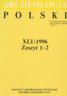 Archeologia Polski T. 41 (1996) Z. 1-2, Spis treści