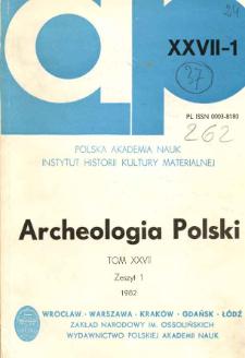 Archeologia Polski T. 27 (1982. - 1983) Z. 1, Spis treści