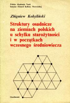 Struktury osadnicze na ziemiach polskich u schyłku starożytności i w początkach wczesnego średniowiecza