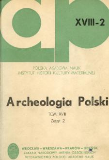 Archeologia Polski. Vol. 18 (1973) No 2, Spis treści