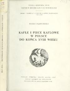 Kafle i piece kaflowe w Polsce do końca XVIII wieku : wyniki analiz fizykochemicznych składu i temperatury płynięcia polew