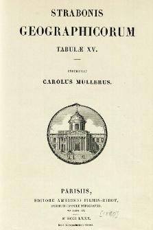 Strabonis Geographicorum Tabulae XV instruxit Carolus Müllerus
