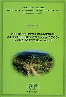 Przekształcenia krajobrazu wiejskiego Bieszczadów Wysokich w ciągu ostatnich 150 lat = Transformations of the High Bieszczady Mountains rural landscape during the last 150 years