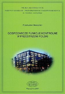 Gospodarcze funkcje kontrolne w przestrzeni Polski = Economic control functions in Poland's space