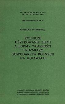 Rolnicze użytkowanie ziemi a formy własności i rozmiary gospodarstw rolnych na Kujawach = Land utilization in relation to the forms of land tenure and the size of farms in Kujawy (Central Poland) = Sel'skohozâjstvennoe ispol'zovanie zemli i formy zemlevladeniâ, a takže razmery sel'skih hozâjstv na Kuâvah