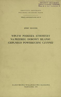 Wpływ podłoża atmosfery na przebieg dobowy bilansu cieplnego powierzchni czynnej = Effect of underlying surface of atmosphere upon diurnal course of heat balance of active surface = Vliânie zemnoj poverhnosti na sutočnyj hod teplovogo balansa delaûŝej poverhnosti