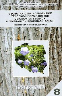 Geobotaniczne rozpoznanie tendencji rozwojowych zbiorowisk leśnych w wybranych regionach Polski / Red. Jan Marek Matuszkiewicz.