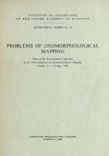 Problems of geomorphological mapping : data of the International Conference of the Subcommission on Geomorphological Mapping, Poland, 3-12 May, 1962 = Problemy kartowania geomorfologicznego