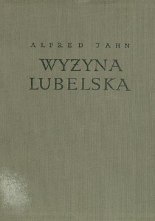 Wyżyna Lubelska : rzeźba i czwartorzęd = Geomorphology and Quaternary history of Lublin Plateau = Ljublinskaja Vozvyšennost'