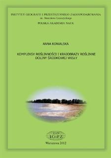 Kompleksy roślinności i krajobrazy roślinne doliny środkowej Wisły = Vegetation complexes and landscapes of the middle Vistula river valley