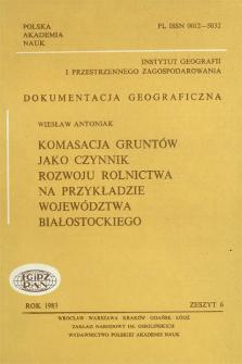 Komasacja gruntów jako czynnik rozwoju rolnictwa na przykładzie województwa białostockiego = Land consolidation as a factor stimulating the development of agriculture : a case-stydy of Białystok voivodship