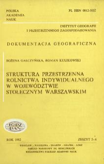 Struktura przestrzenna rolnictwa indywidualnego w województwie stołecznym warszawskim = Spatial structure of individual farming in the metropolitan voivodship of Warsaw