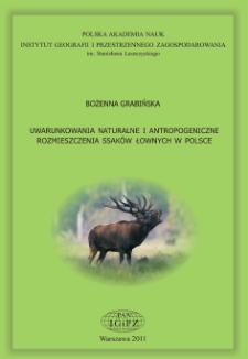 Uwarunkowania naturalne i antropogeniczne rozmieszczenia ssaków łownych w Polsce = Natural and anthropogenic determinants of game mammal distribution in Poland