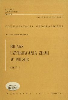 Bilans użytkowania ziemi w Polsce : według stanu w dniu 31 grudnia 1970 roku. Cz. 2 = Land use balance in Poland