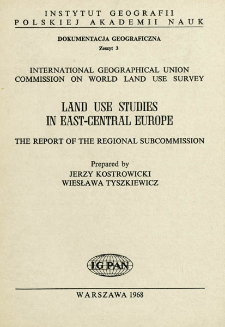Land use studies in East-Central Europe : the report of the regional subcommission