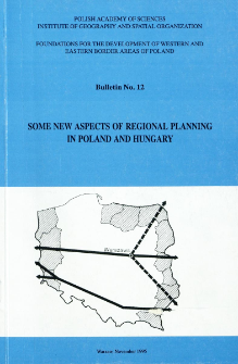 Some new aspects of regional planning in Poland and Hungary : proceedings of the 8th Polish-Hungarian geographical seminar (Zielona Góra, Poland 7-11 September 1992)