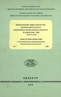 Produktywność ziemi w rolnictwie indywidualnym w Polsce : przestrzenne zróżnicowanie i przemiany w latach 1983-1988 = Changing spatial patterns of land productivity in Polish private agriculture in the years 1938-1988
