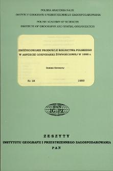 Zróżnicowanie produkcji rolnictwa polskiego w aspekcie gospodarki żywnościowej w 1990 r. = Spatial patterns of agriculture production and Polish food economy 1990