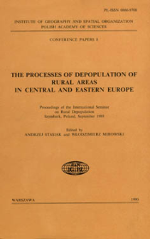 The processes of depopulation of rural areas in Central and Eastern Europe : proceedings of the International Seminar on Rural Depopulation, Szymbark, Poland, September 1989