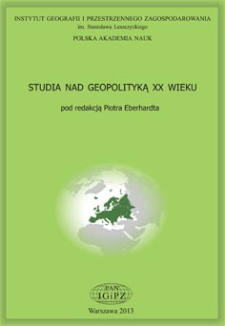 Studia nad geopolityką XX wieku = Studies on the 20th century geopolitics