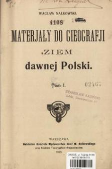 Materjały do gieografji ziem dawnej Polski. T. 1 /
