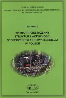Wymiar przestrzenny struktur i aktywności społeczeństwa obywatelskiego w Polsce = Spatial aspect of the structures and activities of civil society in Poland