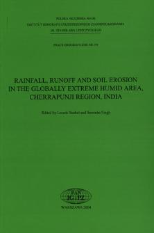 Rainfall, runoff and soil erosion in the globally extreme humid area, Cherrapunji region, India = Opad, spływ wody i erozja gleb w ekstremalnie wilgotnym klimacie w rejonie Cherrapunji, Indie