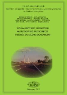 Wpływ wybranych korytarzy drogowych na środowisko przyrodnicze i rozwój społeczno-ekonomiczny obszarów przyległych = Impact of the selected road corridors on natural environment and socio-economic development of the adjacent areas