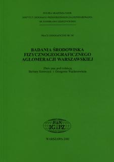 Badania środowiska fizycznogeograficznego aglomeracji warszawskiej : zbiór prac = Studies on physicogeographical environment for Warsaw agglomeration