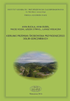 Kierunki przemian środowiska przyrodniczego dolin gorczańskich = Directions of changes in the natural environment of valleys in the Gorce Mountains