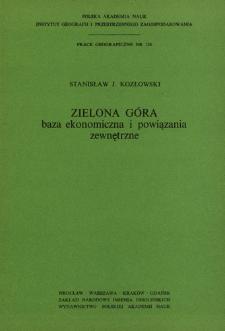 Zielona Góra : baza ekonomiczna i powiązania zewnętrzne = Zelëna-Gura - ekonomičeskaâ baza i vzaimozvâzi = Zielona Góra - economic base and external linkages