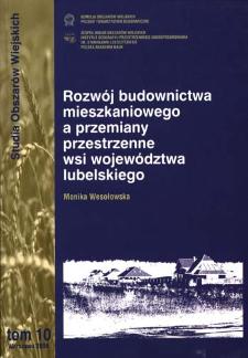Rozwój budownictwa mieszkaniowego a przemiany przestrzenne wsi województwa lubelskiego