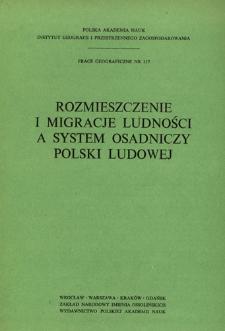 Rozmieszczenie i migracje ludności a system osadniczy Polski Ludowej = Razmeŝenie, migraciâ naseleniâ i sistema rasseleniâ v Pol'še = Distribution, migrations of population and settlement system of Poland