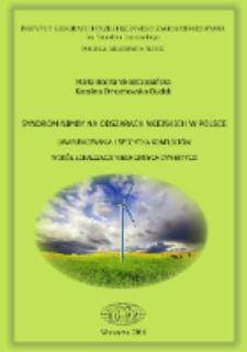 Syndrom NIMBY na obszarach wiejskich w Polsce : uwarunkowania i specyfika konfliktów wokół lokalizacji niechcianych inwestycji = NIMBY syndrome in rural areas of Poland : determinants and specificity of conflicts on the location of unwanted investments