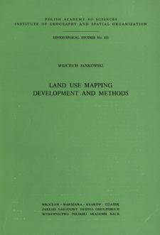 Land use mapping : development and methods = Kartowanie użytkowania ziemi : rozwój i metody = Kartografirovanie ispol'zovaniâ zemli : razvitie i metody
