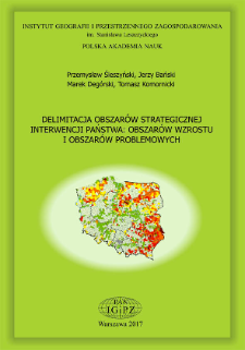 Delimitacja obszarów strategicznej interwencji państwa : obszarów wzrostu i obszarów problemowych = Delimitation of the state intervention strategic areas : growth areas and problem areas