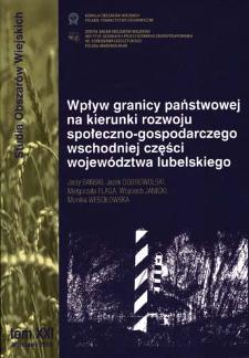 Wpływ granicy państwowej na kierunki rozwoju społeczno-gospodarczego wschodniej części województwa lubelskiego