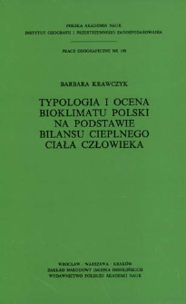 Typologia i ocena bioklimatu Polski na podstawie bilansu cieplnego ciała człowieka = Typology and evaluation of the bioclimate of Poland on the basis of the human body heat balance