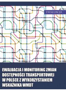Ewaluacja i monitoring zmian dostępności transportowej w Polsce z wykorzystaniem wskaźnika WMDT