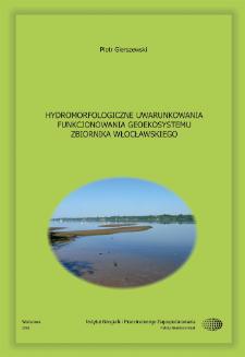 Hydromorfologiczne uwarunkowania funkcjonowania geoekosystemu Zbiornika Włocławskiego = Hydromorphological conditions of the functioning of the Włocławek Reservoir geo-ecosystem