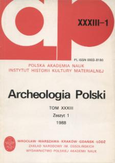 Archeologia Polski T. 33 (1988) Z. 1, Spis treści