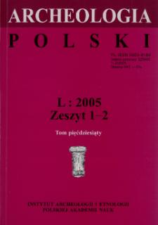 Archeologia Polski T. 50 (2005 ) Z. 1-2, Spis treści