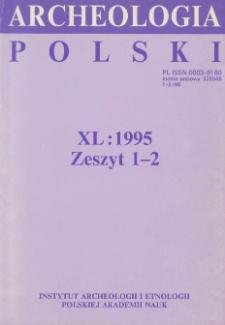 Archeologia Polski T. 40 (1995) Z. 1-2, Kronika