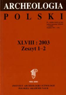 Archeologia Polski T. 48 (2003) Z. 1-2, Kronika
