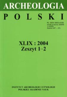 Archeologia Polski T. 49 (2004) Z. 1-2, Recenzje