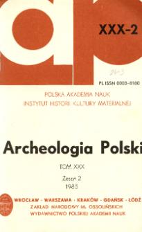 Archeologia Polski T. 30 (1985) Z. 2, Spis treści