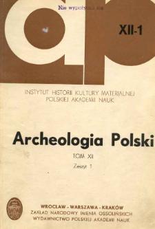 Archeologia Polski. Vol. 12 (1967) No 1, Kronika