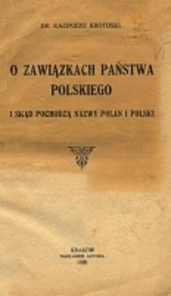 O zawiązkach państwa polskiego i skąd pochodzą nazwy Polan i Polski