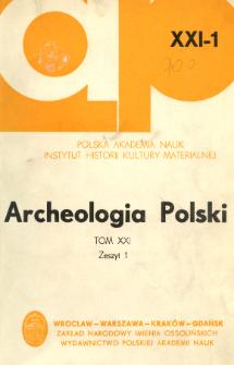 Archeologia Polski. Vol. 21 (1976) No 1, Spis treści